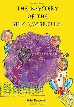 The Mystery of the Silk Umbrella by [Nehemiah, Asha]