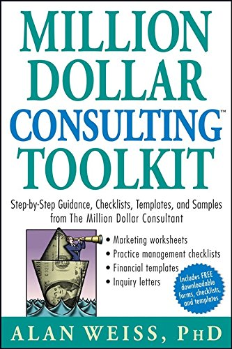[(Million Dollar Consulting Toolkit : Step-by-step Guidance, Checklists, Templates and Samples from