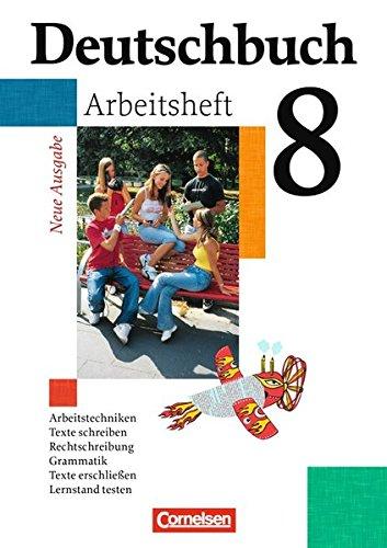 Deutschbuch Gymnasium - Allgemeine Ausgabe: Deutschbuch 8. Schuljahr Gymnasium. Allgemeine Ausgabe. Arbeitsheft mit Lösungen