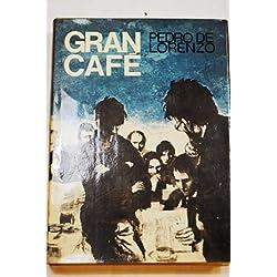 Gran café: Novela (Autores españoles e hispanoamericanos) Finalista Premio Planeta 1974