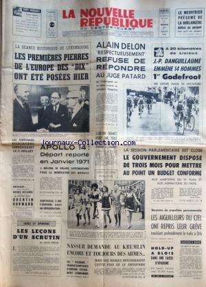 NOUVELLE REPUBLIQUE (LA) [No 7841] du 01/07/1970 - LA SEANCE DE LUXEMBOURG - LES 1ERES PIERRES DE L'EUROPE DES 10 ONT ETE POSEES - ALAIN DELON REFUSE DE REPONDRE AU JUGE PATARD - APOLLO 14 / DEPART REPORTE EN JANVIER 1971 - LES LECONS D'UN SCRUTIN PAR DUFAU - NASSER DEMANDE AU KREMLIN ENCORE ET TOUJOURS DES ARMES - LES CONFLITS SOCIAUX - LES SPORTS - LE TOUR AVEC DANGUILLAUME - GODEFROOT