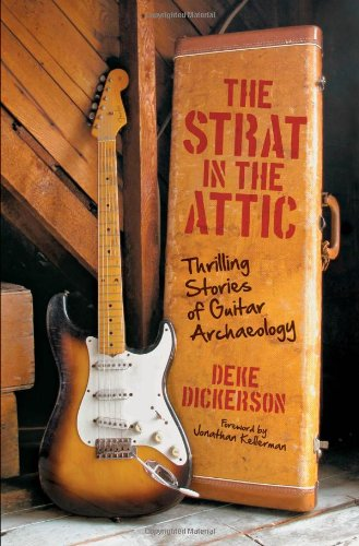 the-strat-in-the-attic-thrilling-stories-of-guitar-archaeology