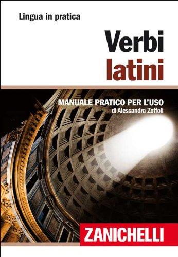 Verbi latini (Lingua in pratica) por Alessandra Zoffoli