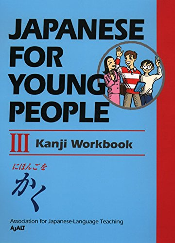 Japanese For Young People Iii: Kanji Workbook