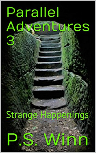 ebook: Parallel Adventures 3: Strange Happenings (B074L47S4Z)