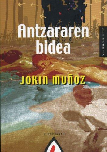 Antzararen bidea (Narrazioa) por Jokin Muñoz