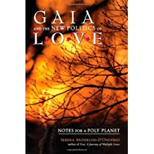 Gaia and the New Politics of Love: Notes for a Poly Planet