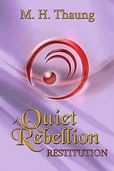 A Quiet Rebellion: Restitution (Numoeath series Book 2) by [Thaung, M. H.]