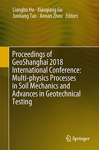 Proceedings of GeoShanghai 2018 International Conference: Multi-physics Processes in Soil Mechanics and Advances in Geotechnical Testing (English Edition)