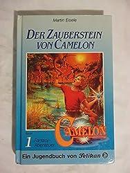 Camelon I. Der Zauberstein von Camelon. Fantasy- Abenteuer
