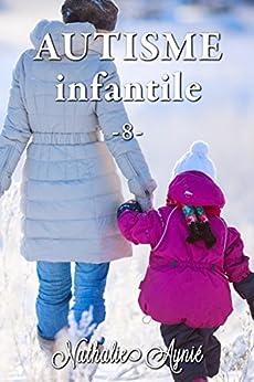 Autisme Infantile (8) (Autisme Infantile (Archives)) par [Infantile, Autisme]