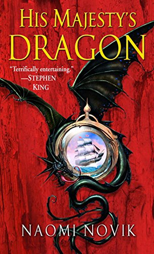 His Majesty's Dragon: A Novel of Temeraire (English Edition)
