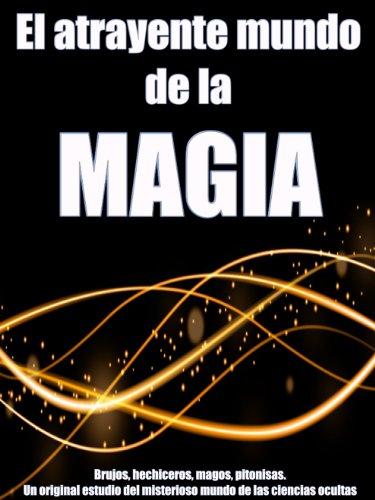 El atrayente mundo de la Magia