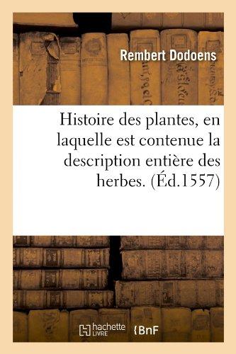 Histoire des plantes, en laquelle est contenue la description entière des herbes. (Éd.1557)