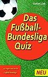 Das Fußball-Bundesliga Quiz (Fußballquiz 1)