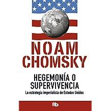 Hegemonía o supervivencia: La estrategia imperialista de estados unidos/Hegemony or Survival (B DE BOLSILLO, Band 603001)