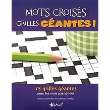 Mots croisés grilles géantes ! : 75 grilles géantes pour les vrais passionnés