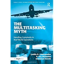 The Multitasking Myth (Ashgate Studies in Human Factors for Flight Operations)