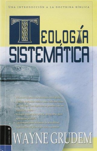 Teologia Sistematica: Una Introduccion a la Doctrina Biblica