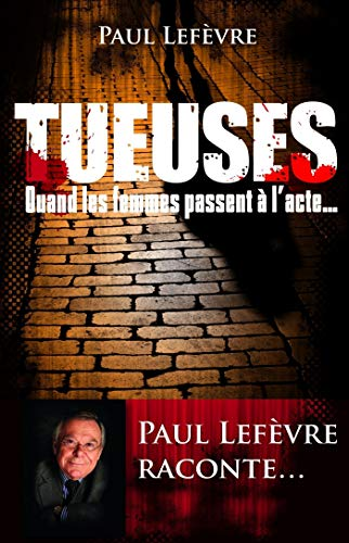 Tueuses par Paul LEFEVRE