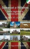 Guida di Viaggio per Somerset e Wiltshire: Serie Inghilterra – Seconda settimana