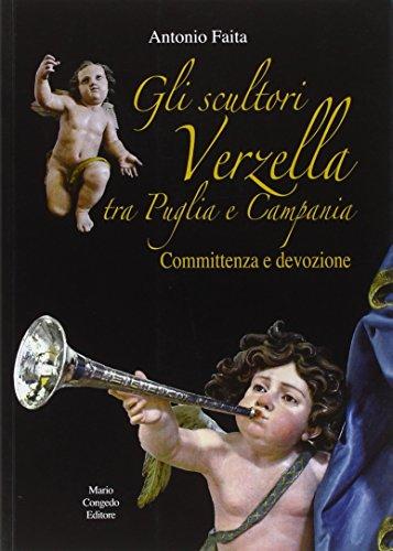 Gli scultori Verzella tra Puglia e Campania. Committenza e devozione (Biblioteca di cultura pugliese) por Antonio Faita