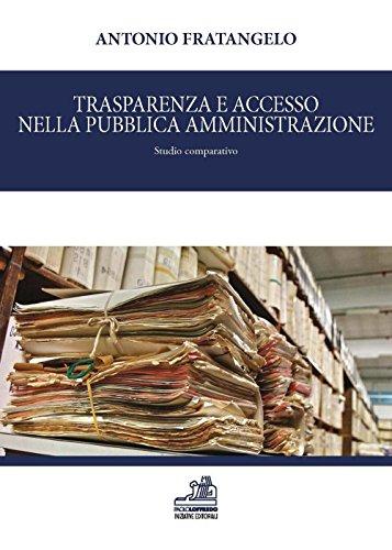 Trasparenza e accesso nella pubblica amministrazione. Studio comparativo