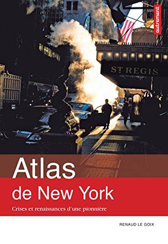 Atlas de New York. Crises et renaissances d'une pionnière (Atlas/Mégapoles)