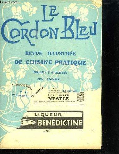 LE CORDON BLEU N° 900. 1 ER NOVEMBRE 1933. SOMMAIRE: HAUTE CUISINE: TURBOTIN A LA MIROMESNIL. CUISINE MODERNE: POULET SAUTE ARLESIENNE. CUISINE BOURGEOISE: LES ENTREES DE GIBIER. LART D ACCOMMODER LES RESTES. LES ESCARGOTS... par DISTEL MARTHE DIRECTRICE.