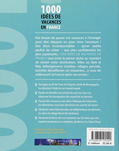 1000 idées de vacances en France : Des plus classiques aux plus décalées