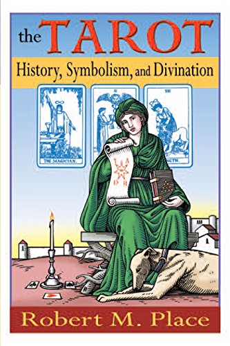 The Tarot: History Symbolism & Divination: History, Symbolism and Divination por Robert Place
