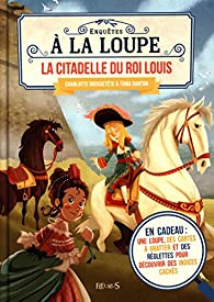 La citadelle du roi Louis par Charlotte Grossetête