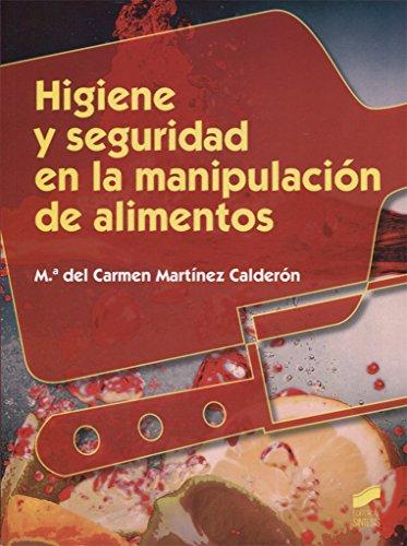 Higiene y seguridad en la manipulación de alimentos (Hostelería y Turismo) por María del Carmen Martínez Calderón