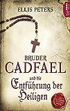 Bruder Cadfael und die Entführung der Heiligen (Ein Fall für den Mönch 1)