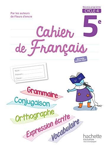 Cahier de français cycle 4/5e - éd. 2017
