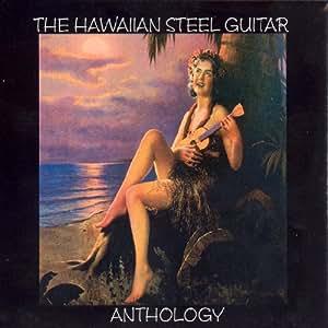 The Hawaïan Steel Guitar : Anthology [Import anglais]