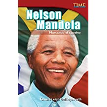 Nelson Mandela: Marcando el camino (Nelson Mandela: Leading the Way) (TIME FOR KIDS® Nonfiction Readers)