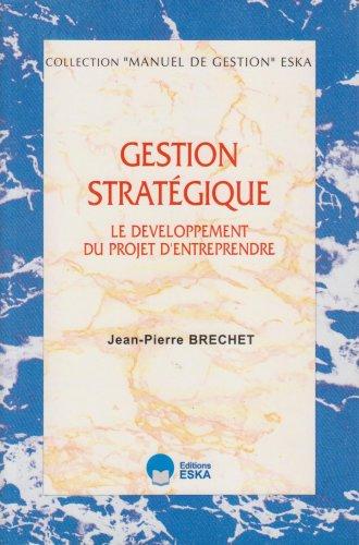 Gestion stratgique: Le dveloppement du projet d'entreprendre