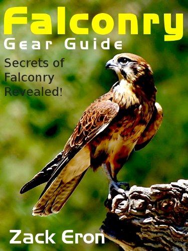 Falconry Gear Guide - Secrets of Falconry Revealed (English Edition) -