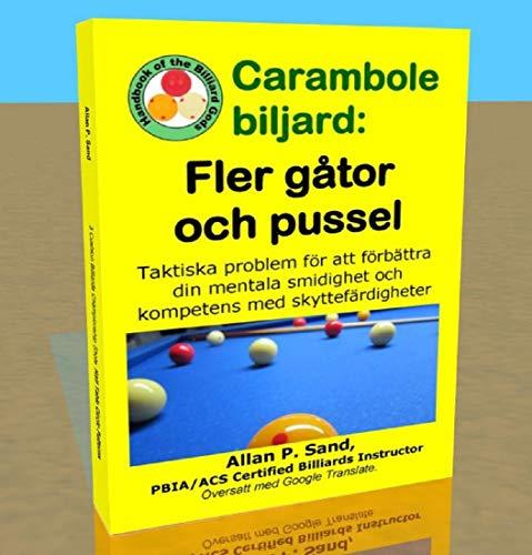 Carambole biljard - Fler gåtor och pussel: Problem och situationer som förbättrar din taktiska analys och spelfärdigheter. (Swedish Edition)