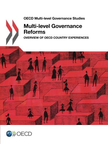 OECD Multi-level Governance Studies Multi-level Governance Reforms:  Overview of OECD Country Experiences