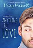 Anything but Love: A Romantic Comedy (Wingmen Book 3) (English Edition)