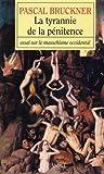 Image de La tyrannie de la pénitence : Essai sur le masochisme occidental