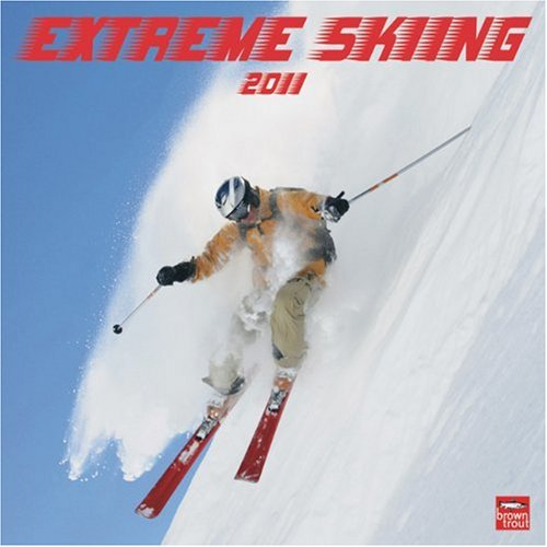 Extreme Skiing 2011 por Browntrout Publishers Inc.