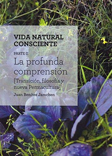 Vida natural consciente. La profunda comprensión 2