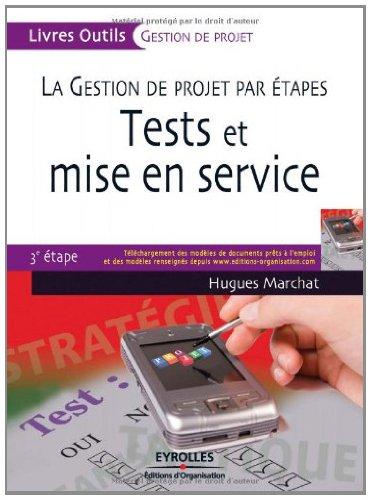 Tests et mise en service : La gestion de projet par étapes, 3e étape