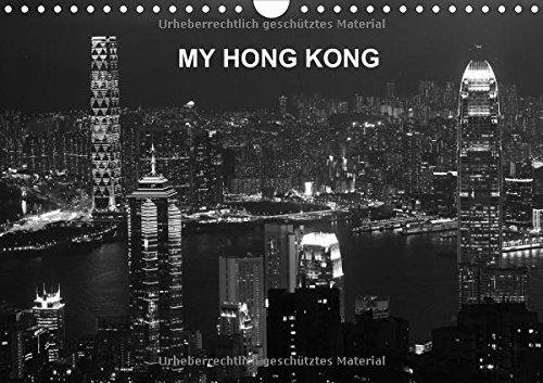 My Hong Kong (Wall Calendar 2015 DIN A4 Landscape): A Black & White View (Monthly calendar, 14 pages) (CALVENDO Places)