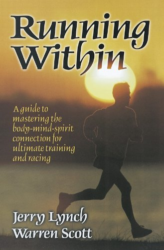 Preisvergleich Produktbild Running Within: A Guide to Mastering the Body-Mind-Spirit Connection for Ultimate Training and Racing