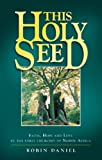 This Holy Seed - Faith, Hope and Love in the Early Churches of North Africa