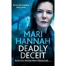 Deadly Deceit by Mari Hannah (2013-02-14)